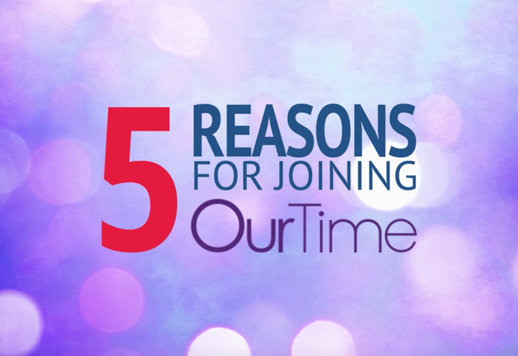 5 Reasons to Choose OurTime